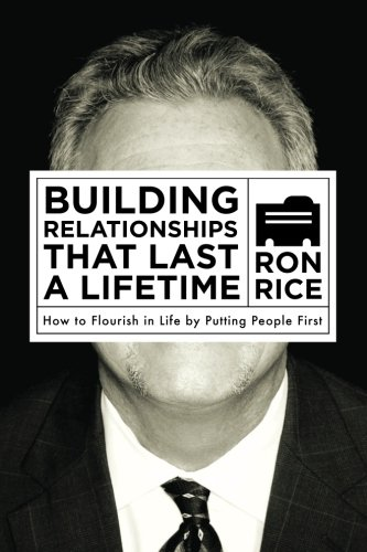 Read Online Building Relationships that Last a Lifetime: How to Flourish in Life by Putting People First pdf epub