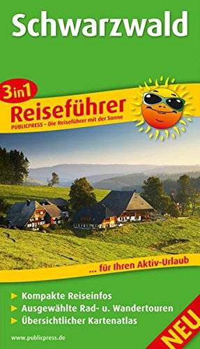Schwarzwald: 3in1-Reiseführer für Ihren Aktiv-Urlaub, kompakte Reiseinfos, ausgewählte Rad- und Wandertouren, übersichtlicher Kartenatlas (Reiseführer / RF)