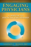 Engaging Physicians: A Manual to Physicians Partnership