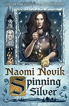 Spinning Silver by [Novik, Naomi]