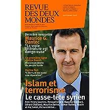 Revue des Deux Mondes septembre 2016: Islam et terrorisme, le casse-tête syrien