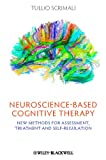 Neuroscience-based Cognitive Therapy - New Methods for Assessment, Treatment and Self-Regulation