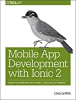 Mobile App Development with Ionic 2 Front Cover