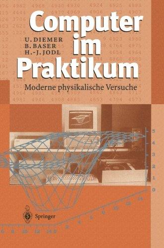 Computer im Praktikum: Moderne physikalische Versuche (German Edition)