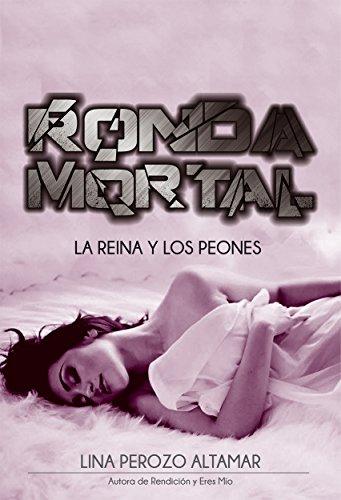 [RESEÑA] Ronda Mortal; La Reina Y Los Peones - Lina Perozo.