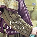 The Bastard King Audiobook by Jean Plaidy Narrated by Jilly Bond