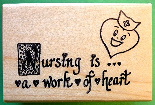 - Nursing is a Work of Heart Rubber Stamp