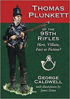 Thomas Plunkett Of The 95th Rifles: HERO, VILLAIN, FACT OR FICTION?