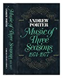 Music of Three Seasons, Andrew Porter, 0374216460