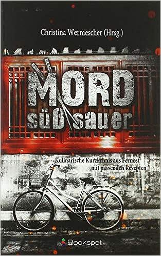 Mord süß-sauer: Kulinarische Kurzkrimis aus Fernost mit passenden Rezepten (Edition 211)