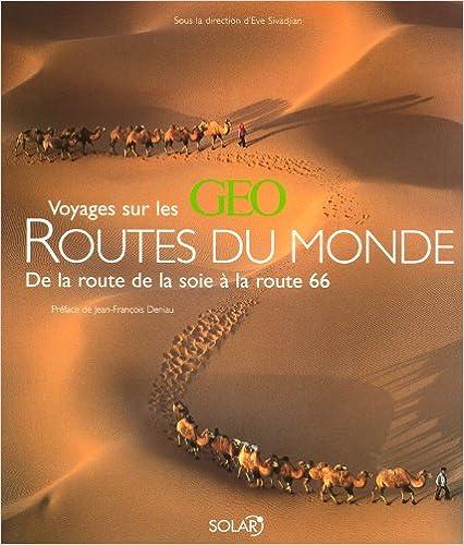 Voyages sur les routes du monde GEO