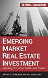 Emerging Market Real Estate Investment:  Investingin China, India, and Brazil