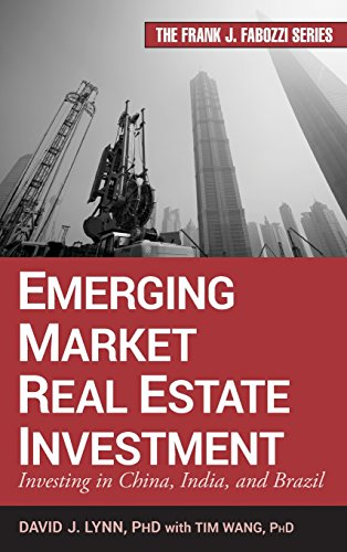 India China - Emerging Market Real Estate Investment: Investing in China, India, and Brazil