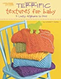 Terrific Textures for Baby, Lorraine F. Hickey, 1601409214