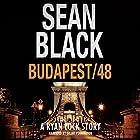 Budapest/48: A Ryan Lock Story Hörbuch von Sean Black Gesprochen von: Grant Pennington