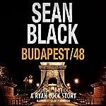 Budapest/48: A Ryan Lock Story | Sean Black