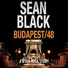 Budapest/48: A Ryan Lock Story Audiobook by Sean Black Narrated by Grant Pennington