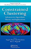 img - for Constrained Clustering: Advances in Algorithms, Theory, and Applications (Chapman & Hall/CRC Data Mining and Knowledge Discovery Series) book / textbook / text book