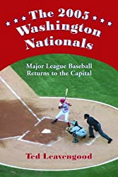 The 2005 Washington Nationals: Major League Baseball Returns to the Capital