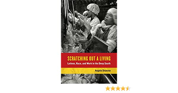 Scratching Out a Living: Latinos, Race, and Work in the Deep