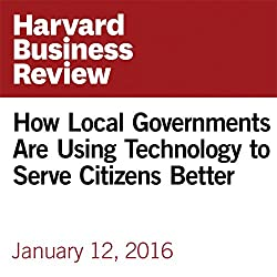 How Local Governments Are Using Technology to Serve Citizens Better