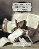 The Chemical History of a Candle, Michael Faraday, 1463704992