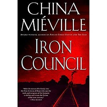 Amazon com: Iron Council: New Crobuzon, Book 3 (Audible Audio