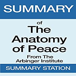 Summary of The Anatomy of Peace from the Arbinger Institute