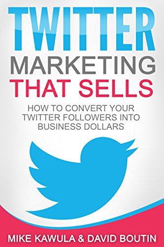 twitter-marketing-that-sells-how-to-convert-your-twitter-followers-into-business-dollars