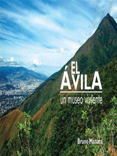 EL AVILA: Un Museo Viviente: Recordemos el Futuro por Bruno Manara
