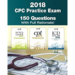 CPC Practice Exam 2018: Includes 150 practice questions, answers with full rationale, exam study guide and the official proctor-to-examinee instructions
