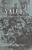 Calculated Values: Finance, Politics, and the