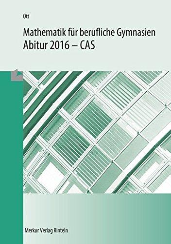 mathematik-fr-berufliche-gymnasien-abitur-2016-cas-wg-btg-ag-eg-sg-tg