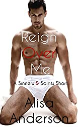 Reign Over Me (A Sinners & Saints Short): (MM Billionaire First Time Straight Gay for Pay Bareback Story)