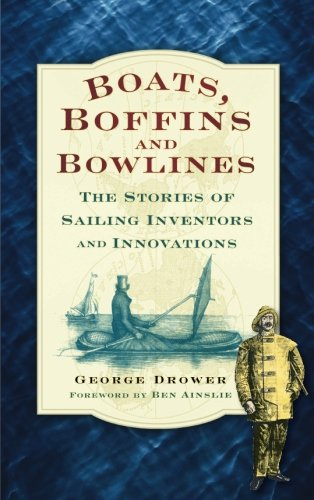 Read Online Boats, Boffins and Bowlines: The Stories of Sailing Inventors and Innovations pdf