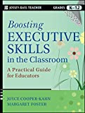 Boosting Executive Skills in the Classroom: A Practical Guide for Educators by Cooper-Kahn Joyce Foster Margaret (2013-01-14) Paperback