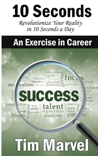 Download 10 Seconds An Exercise In Career: Success (Volume 6) ebook