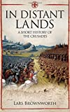 img - for In Distant Lands: A Short History of the Crusades book / textbook / text book