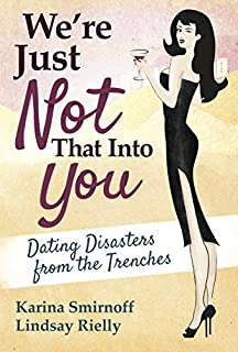 Book Cover: We're Just Not That Into You: Dating Disasters from the Trenches