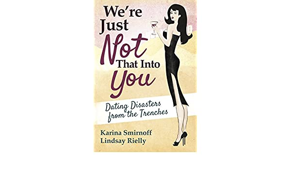 Dating Disasters From The Trenches