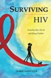 img - for Surviving HIV: Growing Up a Secret and Being Positive book / textbook / text book