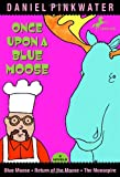 Once upon a Blue Moose, Daniel M. Pinkwater, 0440420830