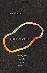 Night Thoughts: 70 Dream Poems and Notes from an Analysis