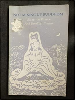 not mixing up buddhism essays on women and buddhism deborah  not mixing up buddhism essays on women and buddhism deborah hopkinson 9780934834711 com books