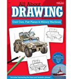 img - for Cool Cars, Fast Planes & Military Machines: Learn How to Draw More Than 40 High-powered Vehicles Step by Step (All About Drawing) (Paperback) - Common book / textbook / text book