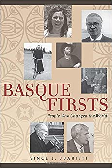 Basque Firsts: People Who Changed the World (The Basque Series)