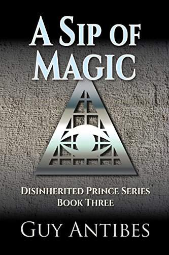 Amazon a sip of magic disinherited prince series book 3 a sip of magic disinherited prince series book 3 by antibes guy fandeluxe Ebook collections