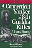 A Connecticut Yankee in the 8th Gurkha Rifles, Scott Gilmore and Patrick Davis, 0028811062