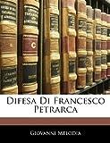 Difesa Di Francesco Petrarc, Giovanni Melodia, 1141385643