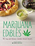 Marijuana Edibles: 40 Easy and Delicious